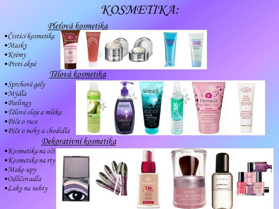 Pleťová kosmetika Čistící kosmetika Masky Krémy Proti akné Tělová kosmetika Sprchové gely Mýdla Peelingy Tělové oleje a mléka Péče o ruce Péče o nohy