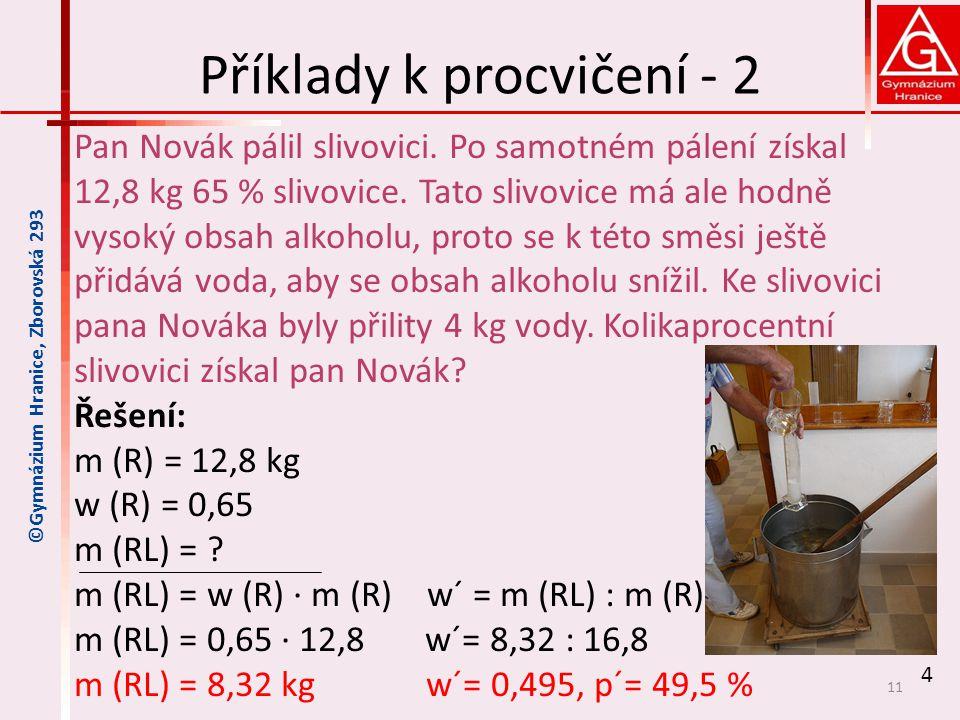 Příklady k procvičení - 2 Pan Novák pálil slivovici.