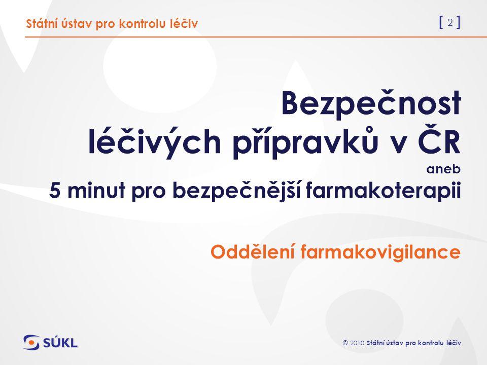 [ 3 ] © 2010 Státní ústav pro kontrolu léčiv B ezpečnosti léčiv - historie Již staří Řekové...
