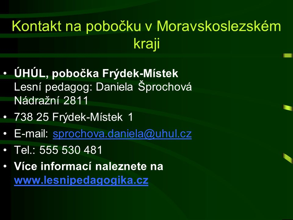 16. září 2014Lesní pedagogika33 Kontakty: Střední lesnická škola Jurikova 588, 753 01 Hranice tel: +420 581 601 231 fax: +420 581 602 312 e-mail: sls@