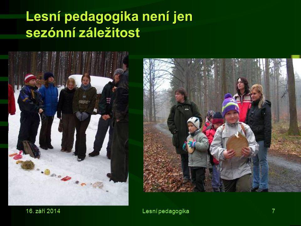 Formy lesní pedagogiky Je realizována výhradně lesníky Prostřednictvím vlastního prožitku v lese Trvá zpravidla 4 hodiny střídají se v ní různé činnos