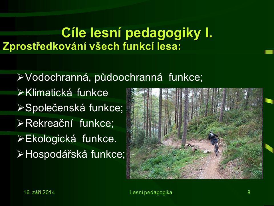 16. září 2014Lesní pedagogika7 Lesní pedagogika není jen sezónní záležitost