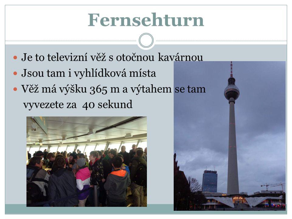 Fernsehturn Je to televizní věž s otočnou kavárnou Jsou tam i vyhlídková místa Věž má výšku 365 m a výtahem se tam vyvezete za 40 sekund