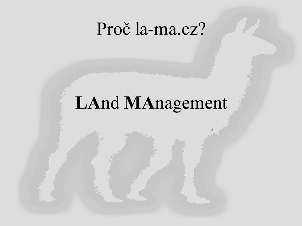 Proč la-ma.cz LAnd MAnagement