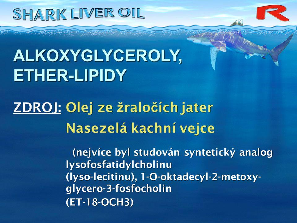 SLOŽENÍ: 500 mg oleje ze žraločích jater v 1 měkké tobolce SLOŽENÍ: 500 mg oleje ze žraločích jater v 1 měkké tobolce OBSAH: butylalkohol, chimylalkohol, selachylalkohol Tyto alkoholy jsou esterifikovány s přirozenými mastnými kyselinami OBSAH: butylalkohol, chimylalkohol, selachylalkohol Tyto alkoholy jsou esterifikovány s přirozenými mastnými kyselinami