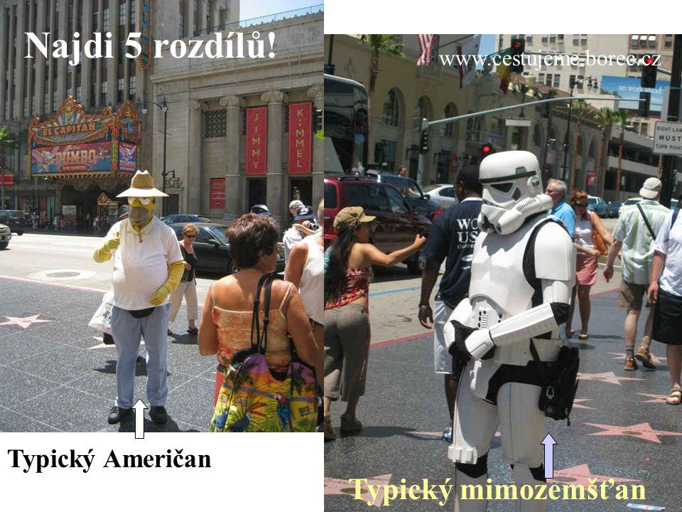 www.cestujeme.borec.cz Najdi 5 rozdílů! Typický Američan Typický mimozemšťan