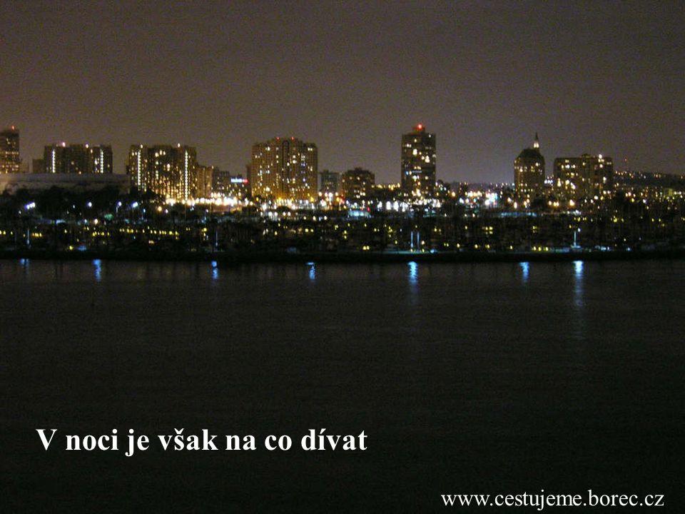 www.cestujeme.borec.cz V noci je však na co dívat