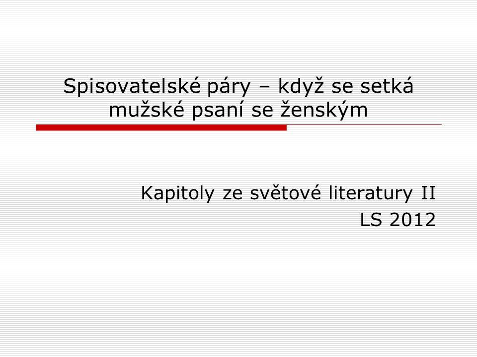 Spisovatelské páry – když se setká mužské psaní se ženským Kapitoly ze světové literatury II LS 2012