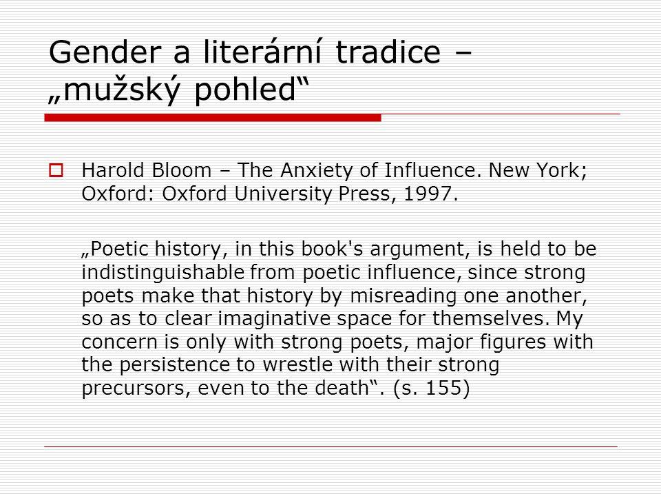 """Gender a literární tradice – """"mužský pohled  Harold Bloom – The Anxiety of Influence."""