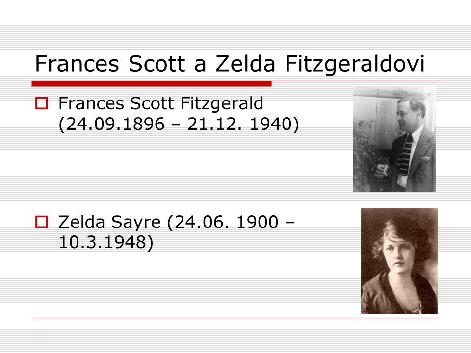 Frances Scott a Zelda Fitzgeraldovi  Frances Scott Fitzgerald (24.09.1896 – 21.12.