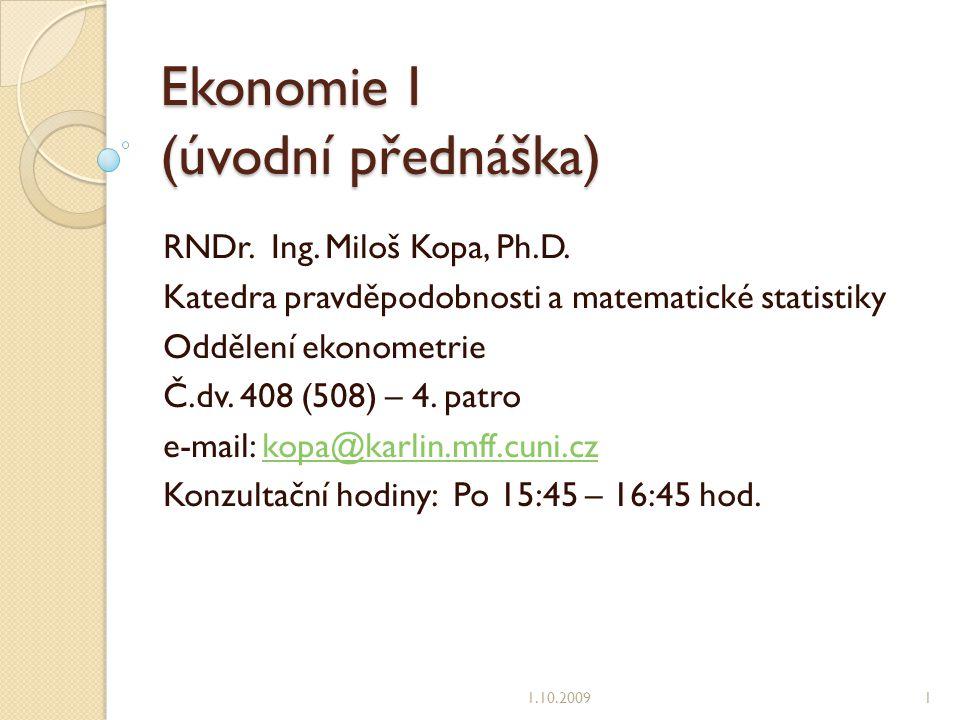 Úloha státu v tržní ekonomice zajištění sociální koheze (soudržnosti) přerozdělení ve prospěch sociálně slabých (důchodci, nemocní, matky s dětmi …) garance za zdravotnictví, školství omezení nestability protiinflační opatření (restrikce peněžní nabídky, zvýšení úrokových sazeb ČNB) prorůstová opatření v recesi (podpora zahraničních investic, daňové prázdniny) omezení státních výdajů v době vysoké inflace poskytování veřejných statků a služeb pozitivní externality (maják, vzdělání, infrastruktura) podpora vědy a výzkumu (i základního) 15.10.200962