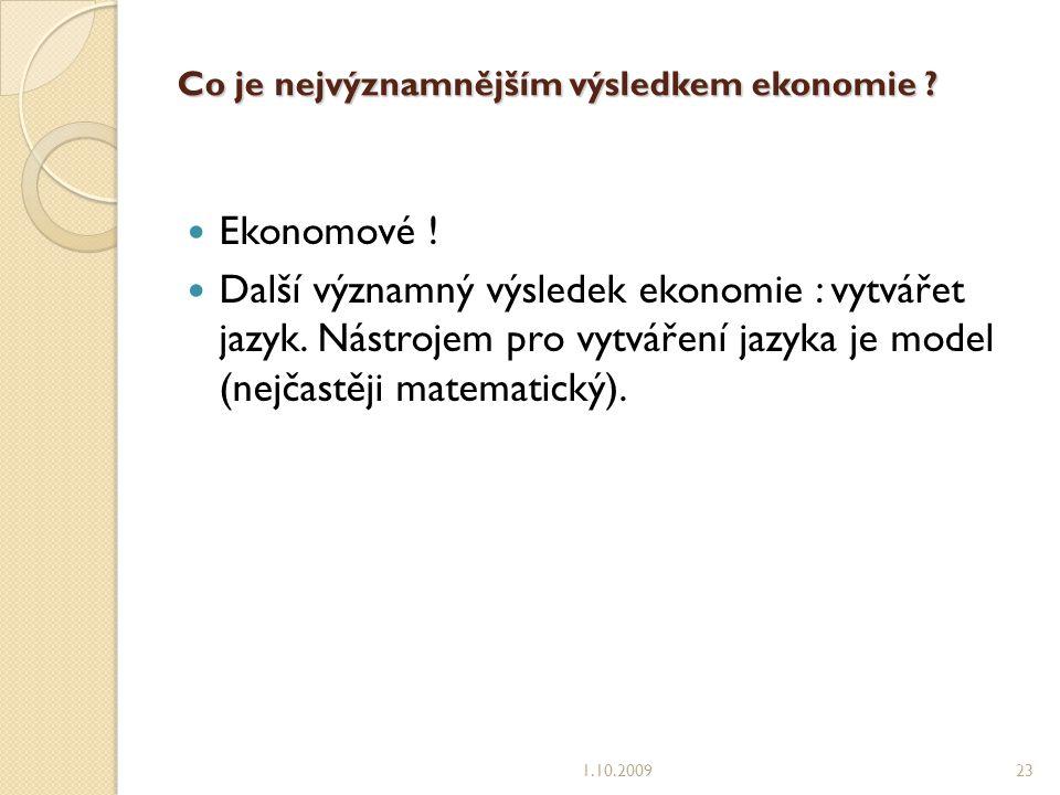 Co je nejvýznamnějším výsledkem ekonomie .Ekonomové .
