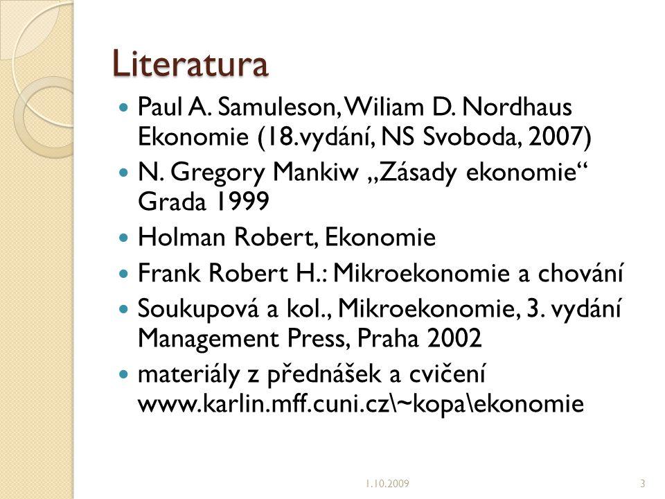 Literatura Paul A.Samuleson, Wiliam D. Nordhaus Ekonomie (18.vydání, NS Svoboda, 2007) N.