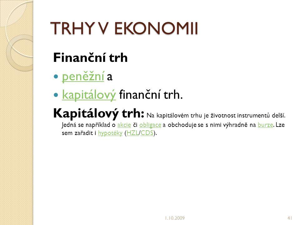 TRHY V EKONOMII Finanční trh peněžní a peněžní kapitálový finanční trh.