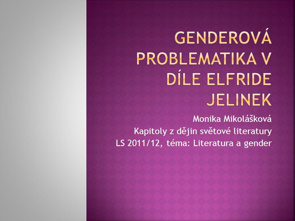 Monika Mikolášková Kapitoly z dějin světové literatury LS 2011/12, téma: Literatura a gender