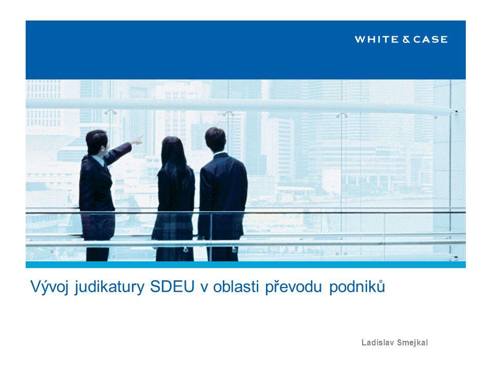 White & Case Program  Evropská právní úprava  Česká právní úprava  Základní principy převodu zaměstnanců  Automatický převod zaměstnanců  Zachování pracovních podmínek a ochrana před propouštěním v souvislosti s převodem  Informační a projednací povinnost (samostatná přednáška) Vývoj judikatury SDEU v oblasti převodu podniků 1