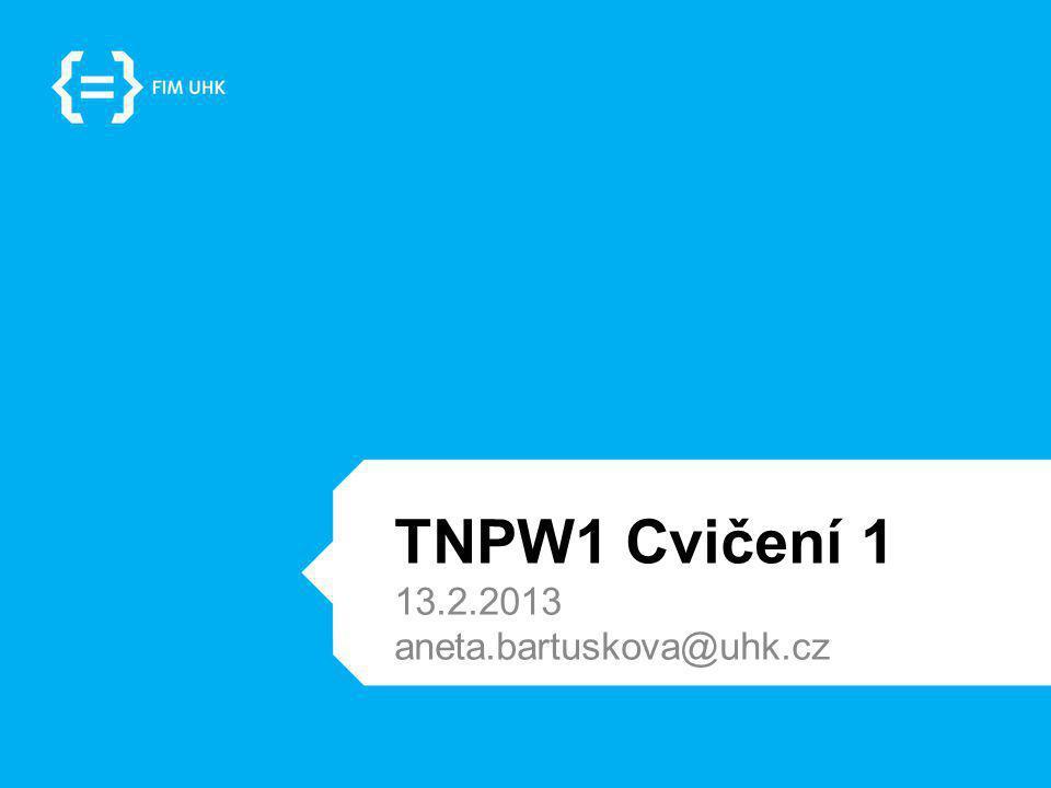 TNPW1 Cvičení 2 Odkazy Hypertextové odkazy – absolutní a relativní Absolutní nás dostane vždy na stejnou adresu (použití při odkazování na jiný web) Relativní používáme při odkazování mezi stránkami a soubory jednoho webu (při změně umístění webu budou odkazy stále fungovat)