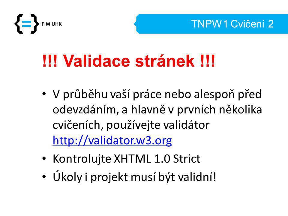 TNPW1 Cvičení 2 !!.Validace stránek !!.
