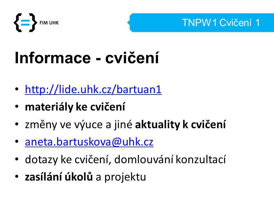 TNPW1 Cvičení 2 13.2.2013 aneta.bartuskova@uhk.cz