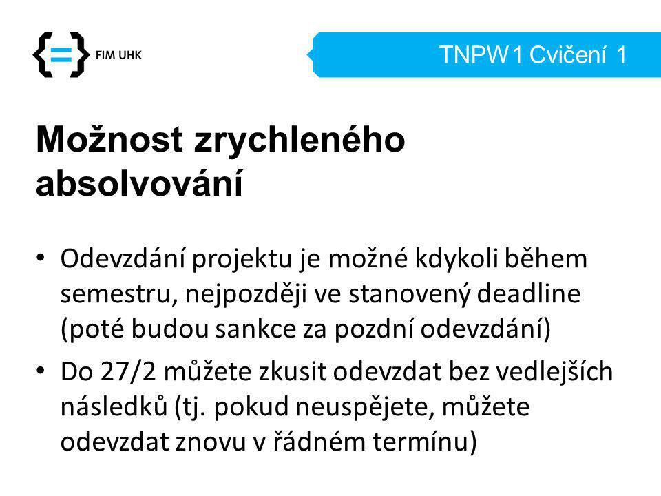 TNPW1 Cvičení 1 Zápočet a zkouška - body Zápočet – Projekt: možných 50 bodů, pro splnění zápočtu je potřeba min.