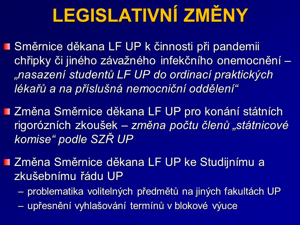 """LEGISLATIVNÍ ZMĚNY Směrnice děkana LF UP k činnosti při pandemii chřipky či jiného závažného infekčního onemocnění – """"nasazení studentů LF UP do ordin"""