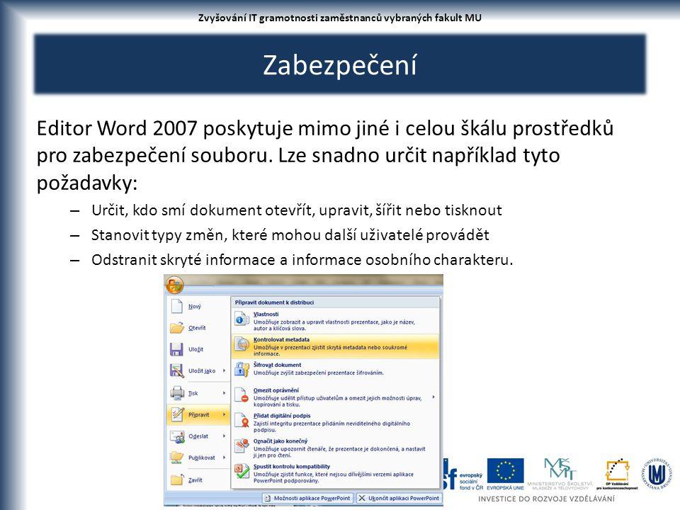 Zabezpečení Editor Word 2007 poskytuje mimo jiné i celou škálu prostředků pro zabezpečení souboru. Lze snadno určit například tyto požadavky: – Určit,
