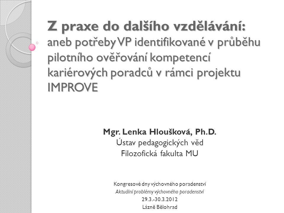 Z praxe do dalšího vzdělávání: aneb potřeby VP identifikované v průběhu pilotního ověřování kompetencí kariérových poradců v rámci projektu IMPROVE Mg