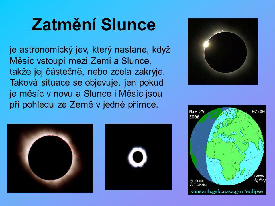 Zatmění Slunce je astronomický jev, který nastane, když Měsíc vstoupí mezi Zemi a Slunce, takže jej částečně, nebo zcela zakryje. Taková situace se ob