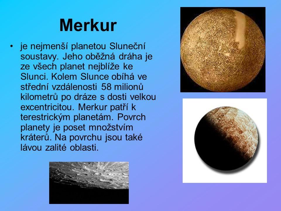 Merkur je nejmenší planetou Sluneční soustavy. Jeho oběžná dráha je ze všech planet nejblíže ke Slunci. Kolem Slunce obíhá ve střední vzdálenosti 58 m
