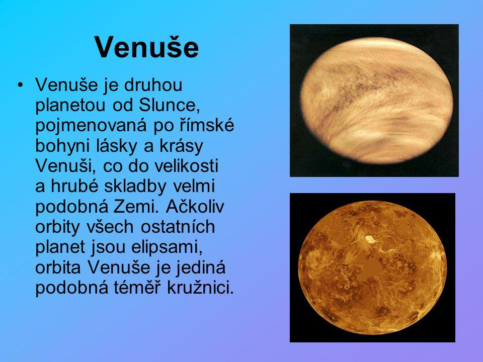 Venuše Venuše je druhou planetou od Slunce, pojmenovaná po římské bohyni lásky a krásy Venuši, co do velikosti a hrubé skladby velmi podobná Zemi. Ačk