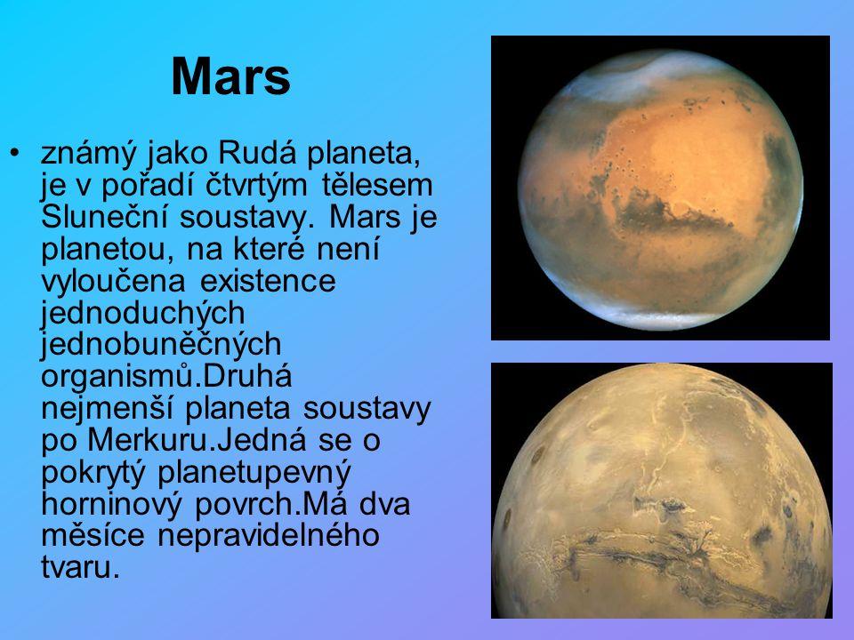 Mars známý jako Rudá planeta, je v pořadí čtvrtým tělesem Sluneční soustavy. Mars je planetou, na které není vyloučena existence jednoduchých jednobun
