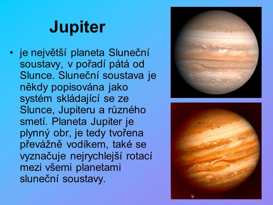 Jupiter je největší planeta Sluneční soustavy, v pořadí pátá od Slunce. Sluneční soustava je někdy popisována jako systém skládající se ze Slunce, Jup