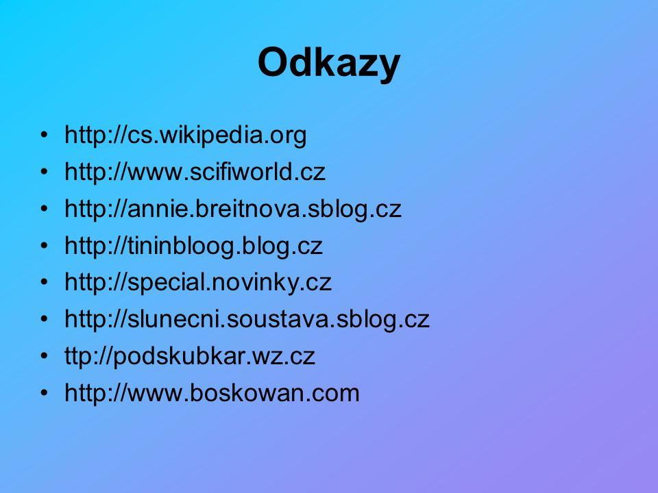 Odkazy http://cs.wikipedia.org http://www.scifiworld.cz http://annie.breitnova.sblog.cz http://tininbloog.blog.cz http://special.novinky.cz http://slu