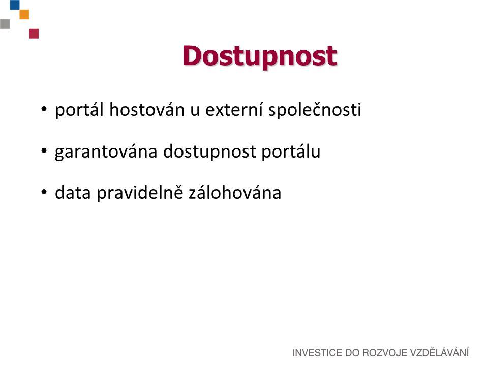 Dostupnost portál hostován u externí společnosti garantována dostupnost portálu data pravidelně zálohována