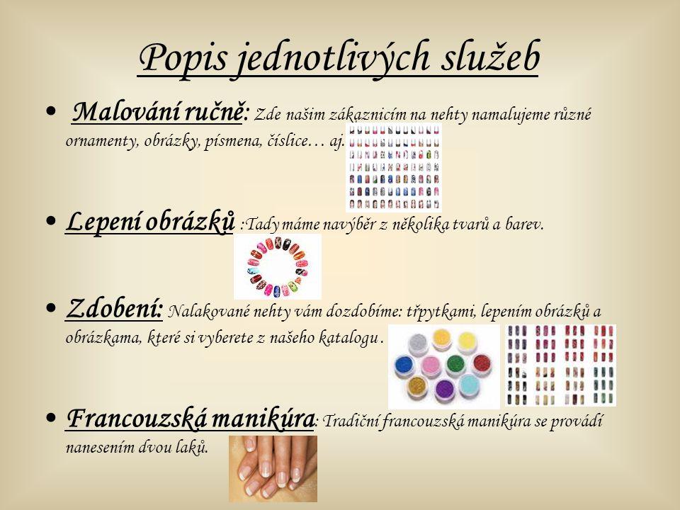Malování ručně: Zde našim zákaznicím na nehty namalujeme různé ornamenty, obrázky, písmena, číslice… aj. Lepení obrázků :Tady máme navýběr z několika