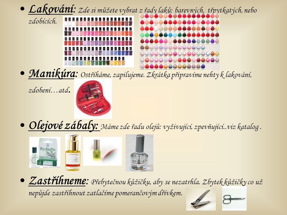 Lakování: Zde si můžete vybrat z řady laků: barevných, třpytkatých, nebo zdobících. Manikúra: Ostříháme, zapilujeme. Zkrátka připravíme nehty k laková