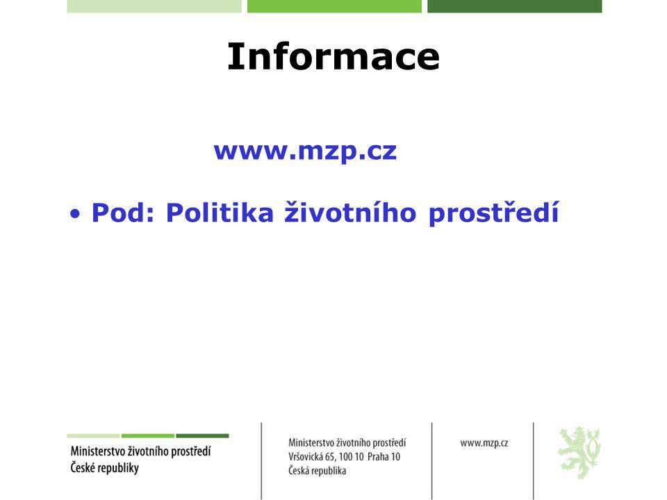 Informace www.mzp.cz Pod: Politika životního prostředí