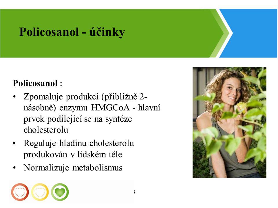 28 Policosanol : Zpomaluje produkci (přibližně 2- násobně) enzymu HMGCoA - hlavní prvek podílející se na syntéze cholesterolu Reguluje hladinu cholest