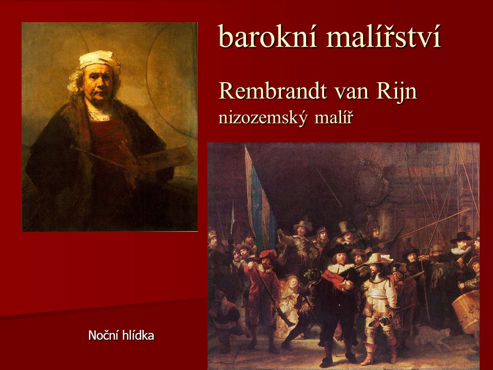 barokní malířství barokní malířství Rembrandt van Rijn nizozemský malíř Noční hlídka