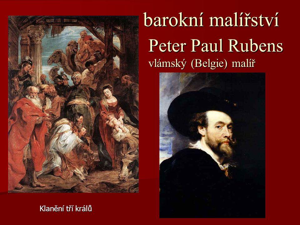 barokní malířství barokní malířství Peter Paul Rubens vlámský (Belgie) malíř Klanění tří králů