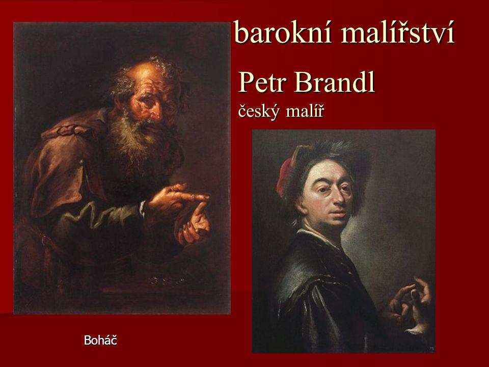 barokní malířství barokní malířství Petr Brandl český malíř Boháč