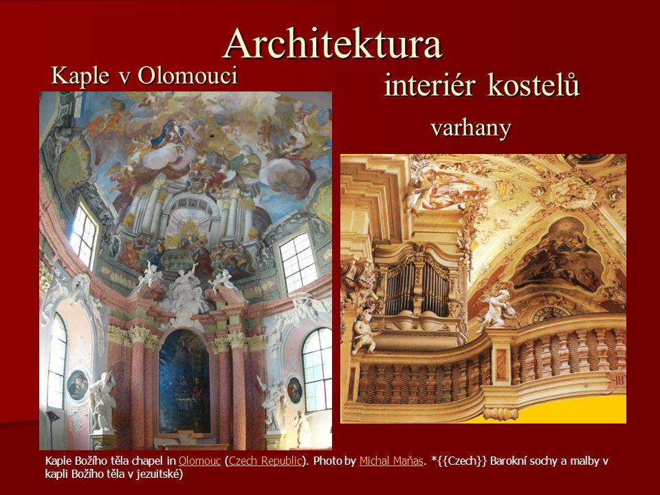 Architektura interiér kostelů Kaple v Olomouci varhany Kaple Božího těla chapel in Olomouc (Czech Republic). Photo by Michal Maňas. *{{Czech}} Barokní