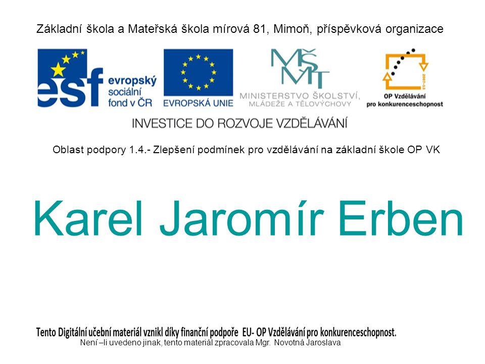 Karel Jaromír Erben K.J.Erben byl básník a sběratel, narodil se 7.