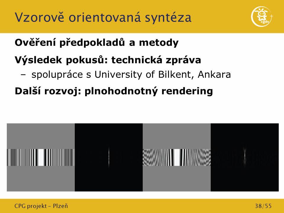 CPG projekt - Plzeň38/55 Vzorově orientovaná syntéza Ověření předpokladů a metody Výsledek pokusů: technická zpráva –spolupráce s University of Bilken