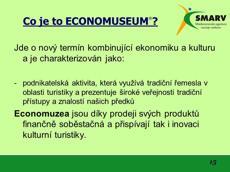 15 Co je to ECONOMUSEUM ® .