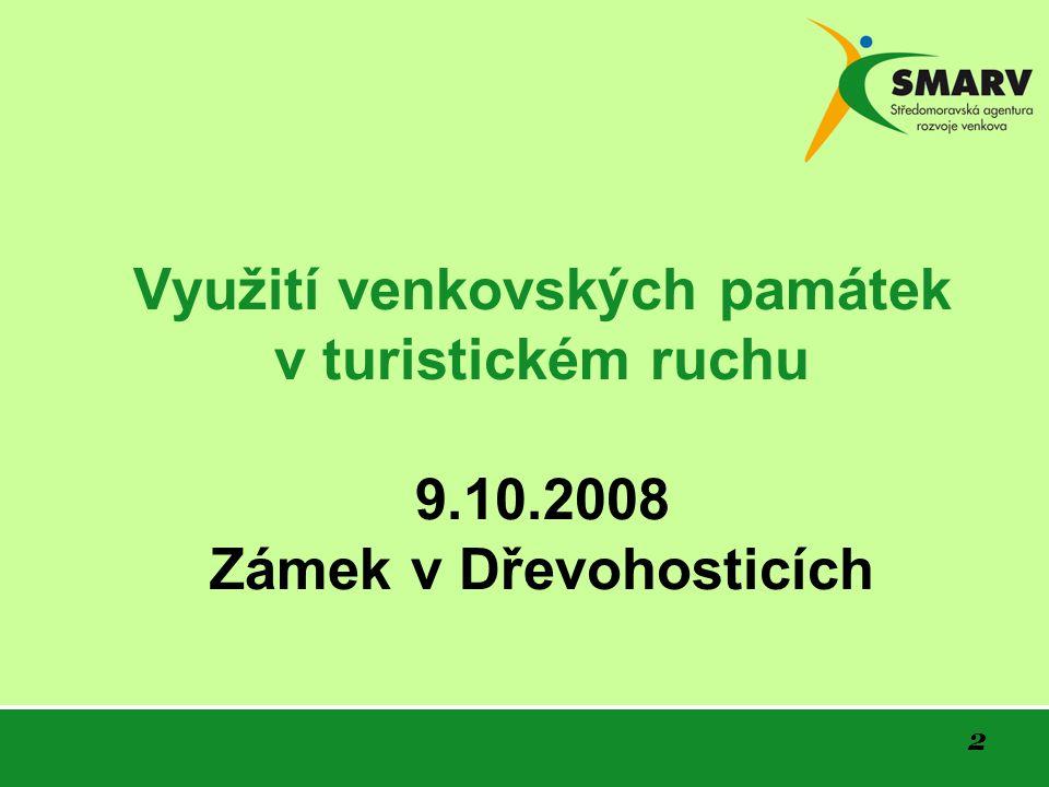 2 Využití venkovských památek v turistickém ruchu 9.10.2008 Zámek v Dřevohosticích