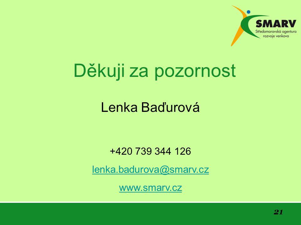 21 Děkuji za pozornost Lenka Baďurová +420 739 344 126 lenka.badurova@smarv.cz www.smarv.cz