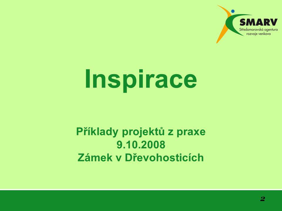 2 Inspirace Příklady projektů z praxe 9.10.2008 Zámek v Dřevohosticích