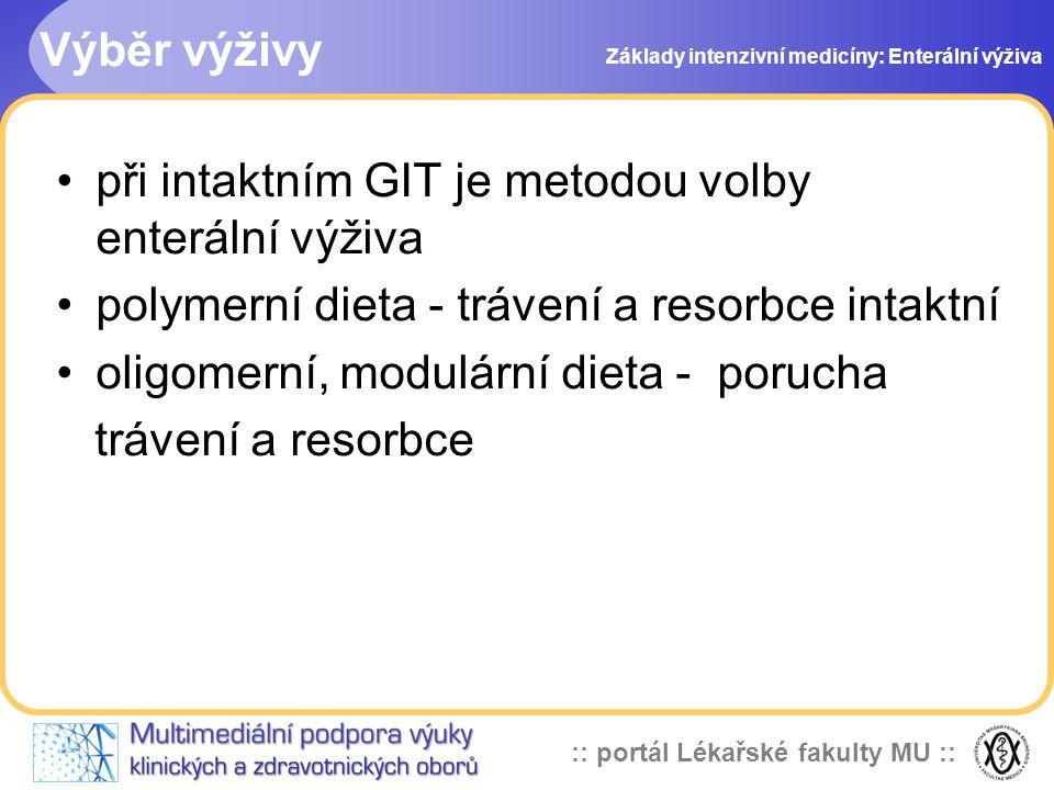 :: portál Lékařské fakulty MU :: při intaktním GIT je metodou volby enterální výživa polymerní dieta - trávení a resorbce intaktní oligomerní, modulár