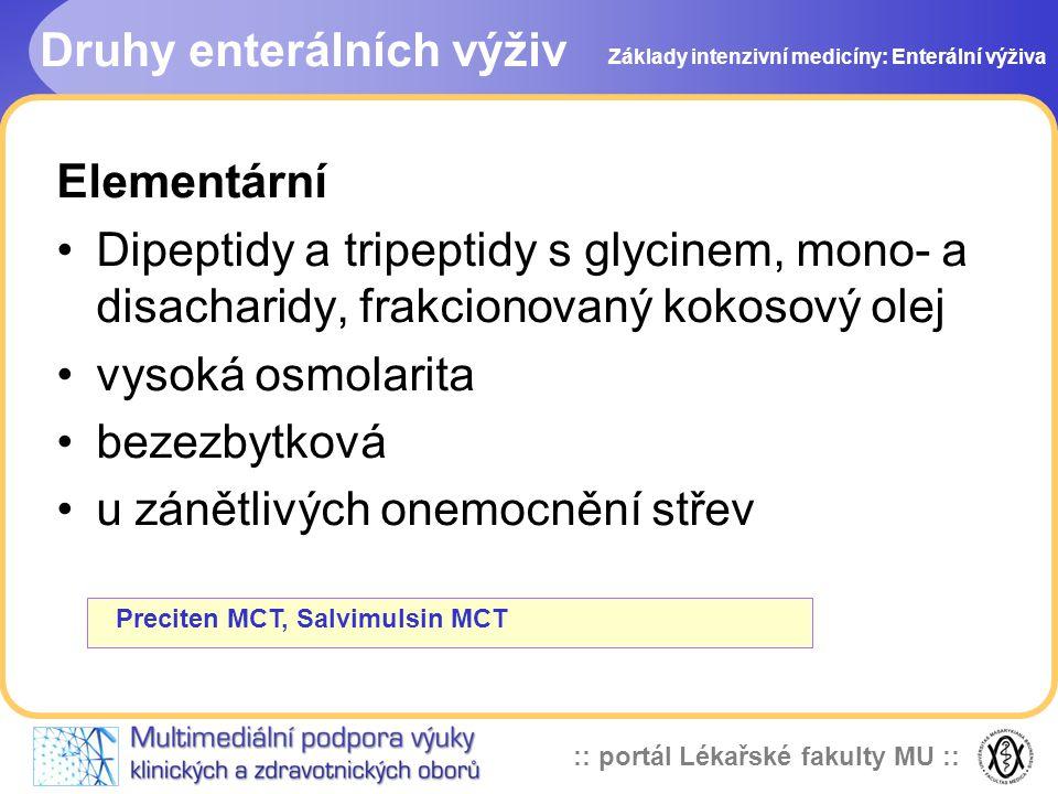:: portál Lékařské fakulty MU :: Elementární Dipeptidy a tripeptidy s glycinem, mono- a disacharidy, frakcionovaný kokosový olej vysoká osmolarita bez